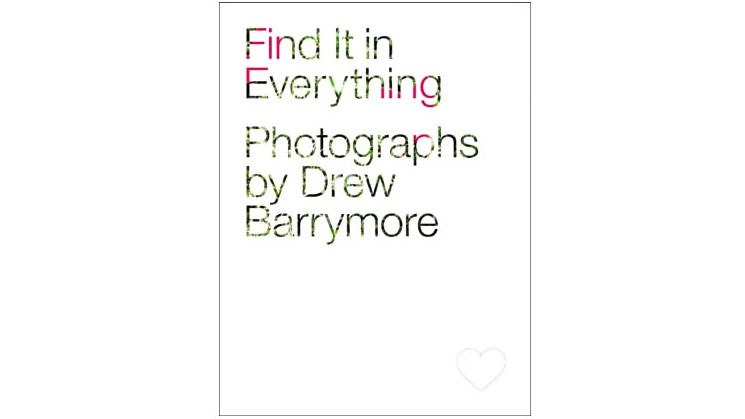Drew Barrymore's photography book Find It In Everything